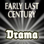 EARLY LAST CENTURY - Drama
