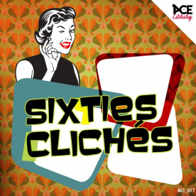 SIXTIES CLICHES