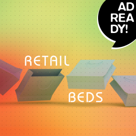 AD READY! - Retail Beds