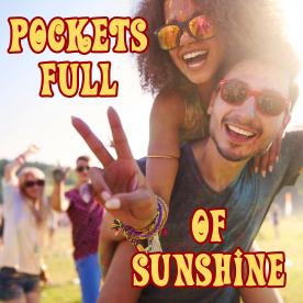 POCKETS FULL OF SUNSHINE