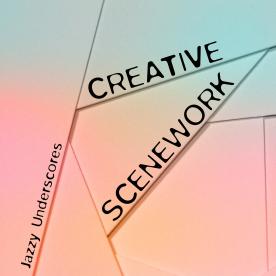CREATIVE SCENEWORK - Jazzy Underscores