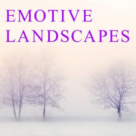 EMOTIVE LANDSCAPES
