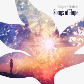 SONGS OF HOPE  Gregor F. Narholz