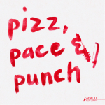 PIZZ, PACE & PUNCH