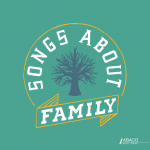 SONGS ABOUT: FAMILY