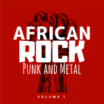 AFRICAN ROCK, PUNK & METAL