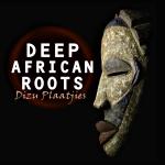 DEEP AFRICAN ROOTS - DIZU PLAATJIES