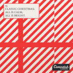CLASSIC CHRISTMAS: ALL IS CALM ALL IS BRIGHT