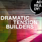 AD READY! - Dramatic Tension Builders