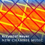 NEW CHAMBER MUSIC - Krzysztof Meyer