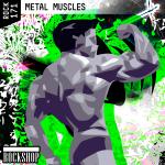 METAL MUSCLES