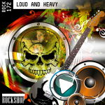 LOUD AND HEAVY