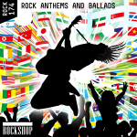 ROCK ANTHEMS AND BALLADS