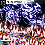 METAL MAYHEM