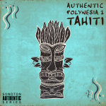 AUTHENTIC POLYNESIA 3 - Tahiti
