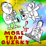 MORE THAN QUIRKY