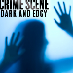 CRIME SCENE - Dark and Edgy