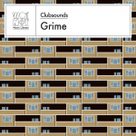 CLUBSOUNDS: GRIME